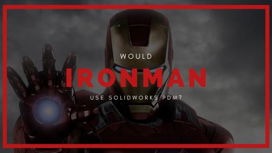 iron man, marvel, pdm, real world application, SOLIDWORKS, blog
